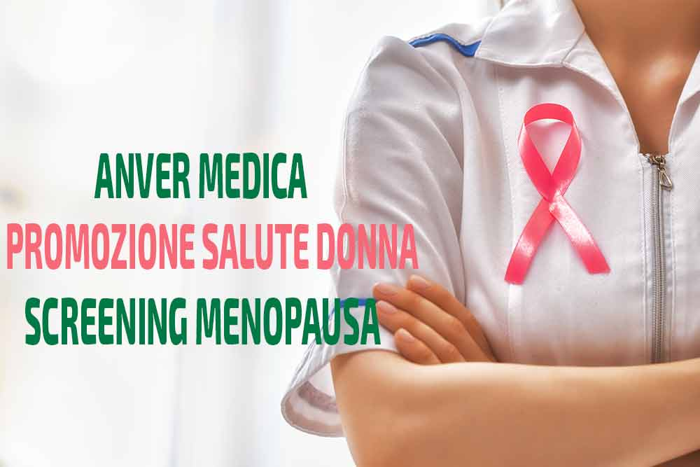 prevenzione anver menopausa - Screening Menopausa - Mese della prevenzione 2019